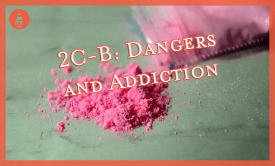 2C-B: Dangers and Addiction Potential - San Diego Addiction