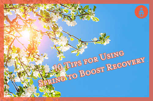 addiction recovery tips to use in the spring