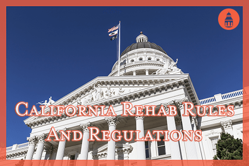 california state capitol and rehab regulations