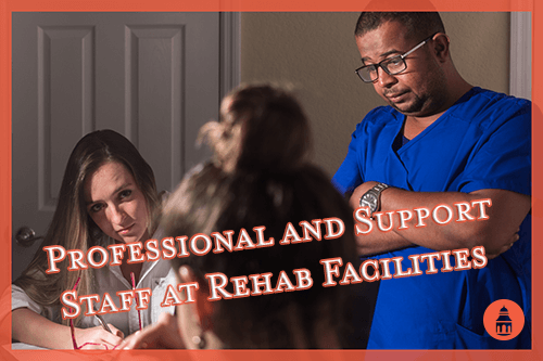 members of the staff at a rehab facility