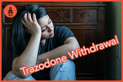 Trazodone Withdrawal Symptoms, Treatment, and Timeline - San