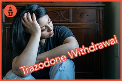 Trazodone Withdrawal Symptoms, Treatment, and Timeline - San Diego